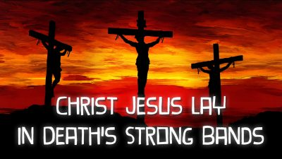 Christ Jesus Lay in Death's Strong Bands