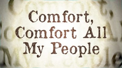 Comfort, Comfort All My People
