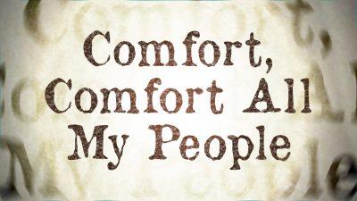 Comfort, Comfort All My People