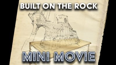 Built on the Rock - Mini Movie