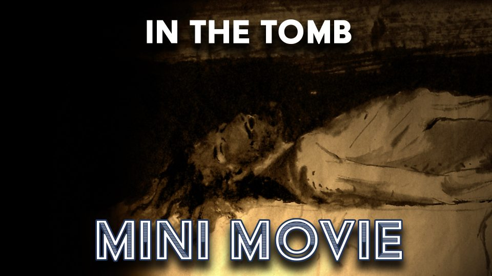 In The Tomp - Mini-Movie