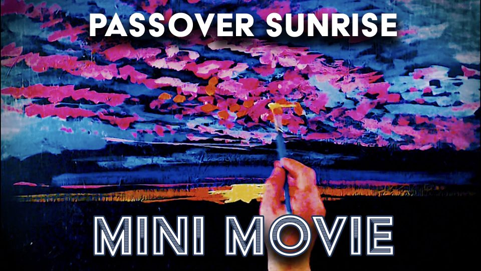 Passover Sunrise - Mini-Movie