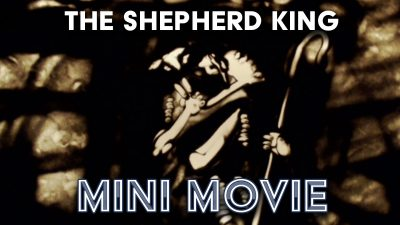 The Shepherd King - Mini Movie