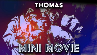 Thomas - Mini Movie