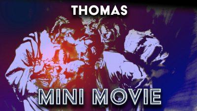 Thomas - Mini Movie
