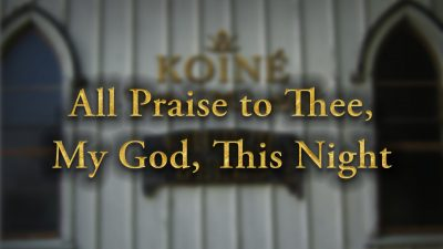 All Praise to Thee, My God, This Night