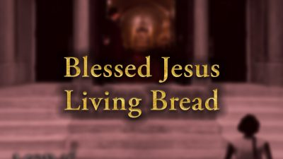 Blessed Jesus Living Bread