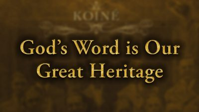 God's Word is Our Great Heritage