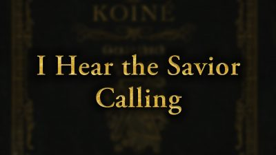 I Hear the Savior Calling