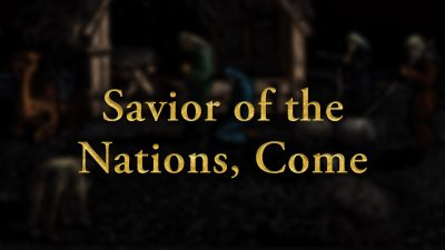 Savior of the Nations, Come