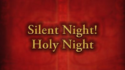 Silent Night! Holy Night