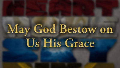 May God Bestow on Us His Grace