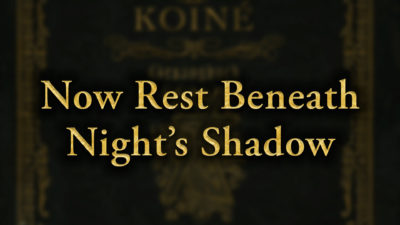 Now Rest Beneath Night's Shadow