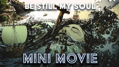 Be Still My Soul – Mini Movie