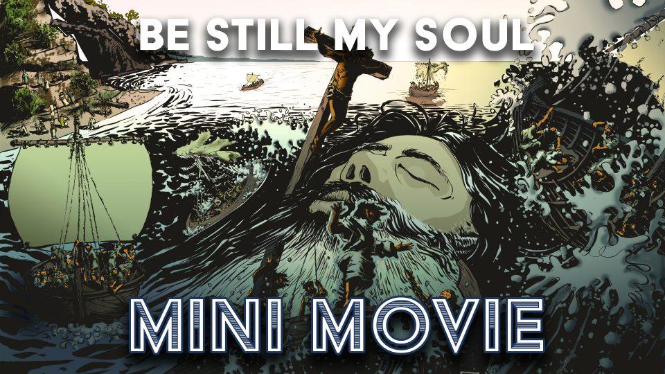 Be Still My Soul - Mini Movie