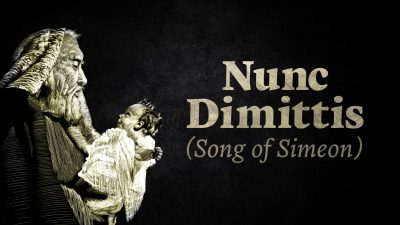 Nunc Dimittis (Song of Simeon)