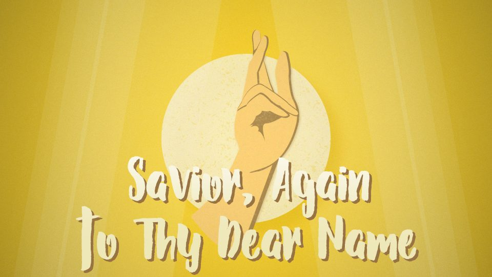 Savior, Again to Thy Dear Name - Title