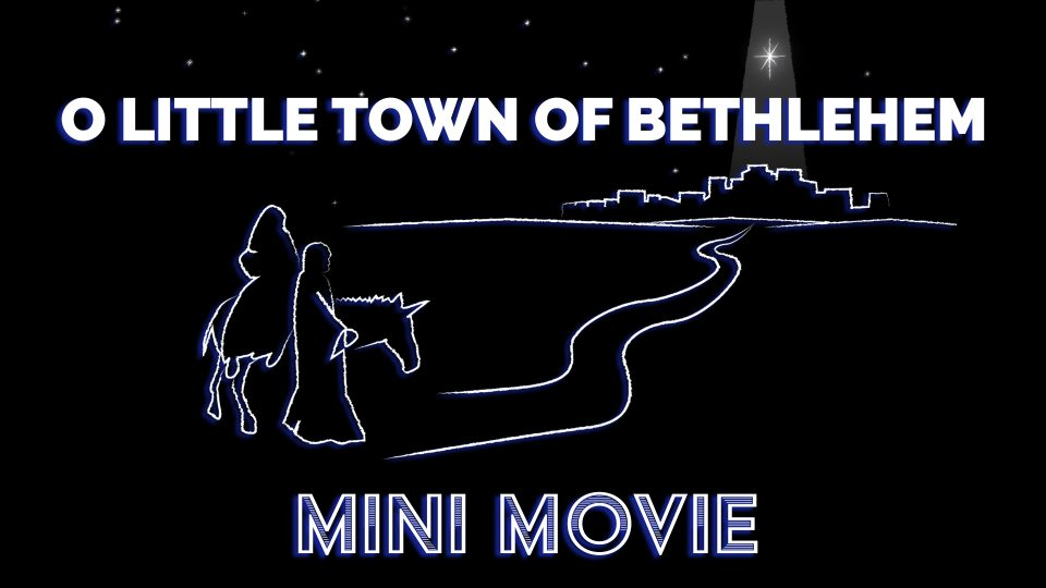 O Little Town of Bethlehem - Mini Movie - Title