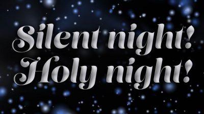 Silent Night! Holy Night